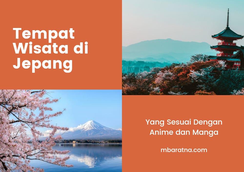 Tempat Wisata di Jepang yang Sesuai dengan Anime dan Manga