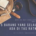 Day 8: Lima Barang Yang Selalu Ada di Tas