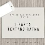 Day 6: Lima Fakta Tentang Ratna
