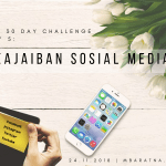 Day 5: Keajaiban Sosial Media