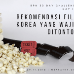 Day 10: Rekomendasi Film Korea Yang Wajib Ditonton