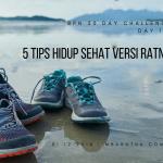 Day 12: 5 Tips Hidup Sehat Versi Ratna