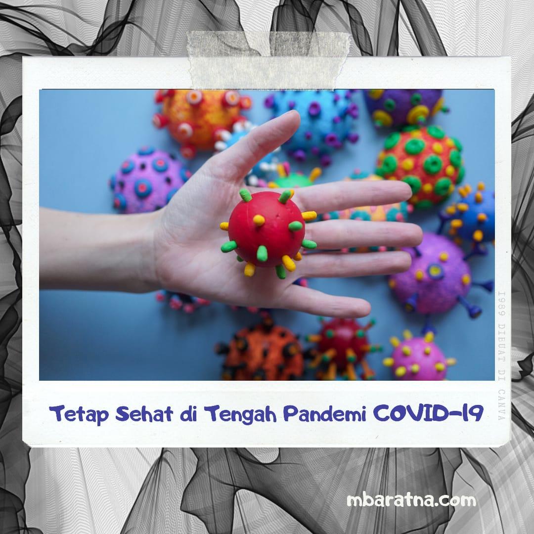 Tetap Sehat Di Tengah Pandemi COVID-19
