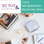 Cara Menjalankan Bisnis My Way