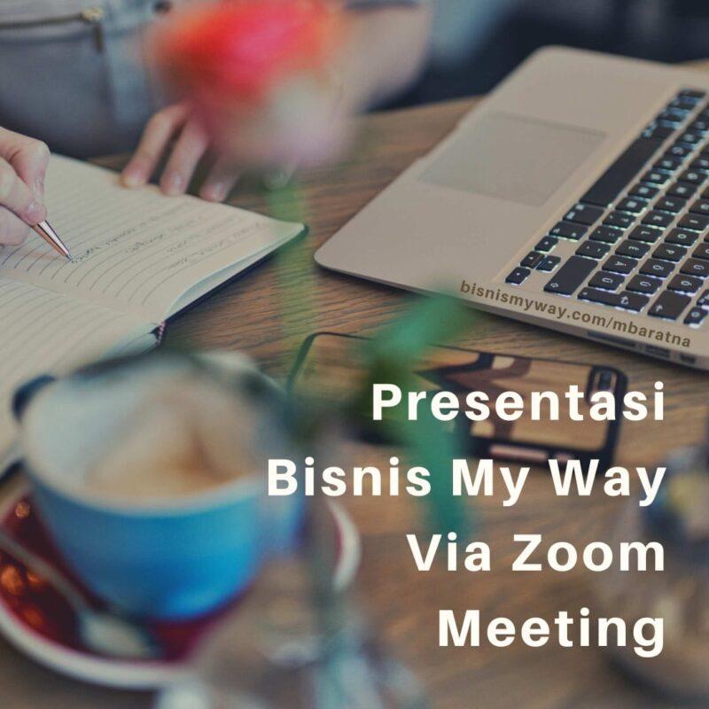 Presentasi Bisnis My Way Via Zoom Meeting
